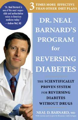 Dr. Neal Barnard's Program for Reversing Diabetes By Barnard, Neal D./ Grogan, Bryanna Clark (CON)
